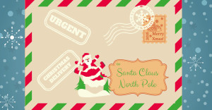 To Santa Claus, North Pole…