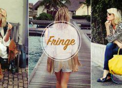 Fringes: a never ending trend!