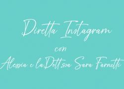 Diretta Instagram con la Dott.ssa Sara Farnetti